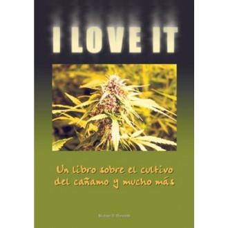 I love it (Un libro sobre cultivo de cañamo y mucho más)